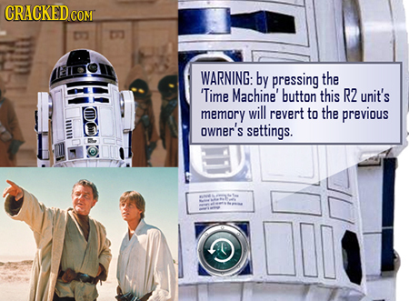 CRACKEDc COM E WARNING: by pressing the Time Machine' button this R2 unit's memory will revert to the previous owner's settings. Ol