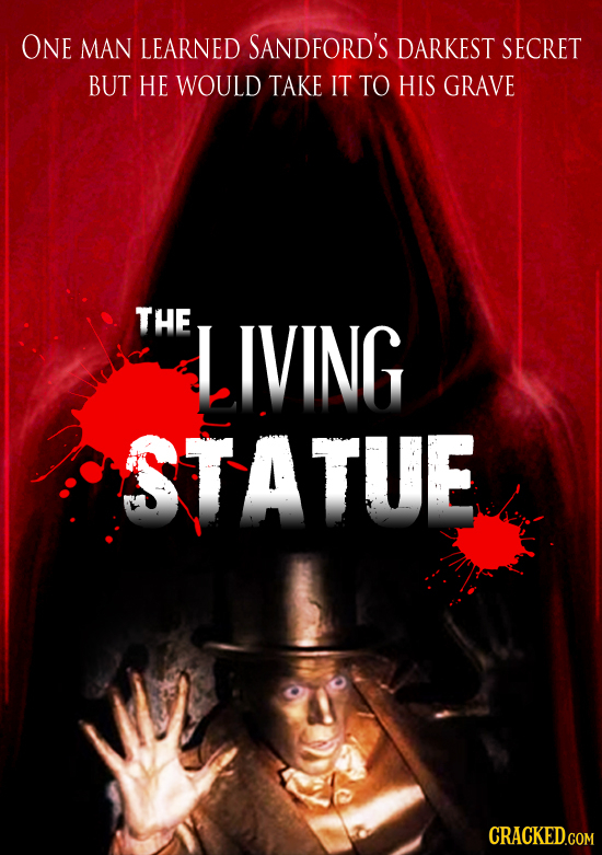 ONE MAN LEARNED SANDFORD'S DARKEST SECRET BUT HE WOULD TAKE IT TO HIS GRAVE THE IVING STATUE