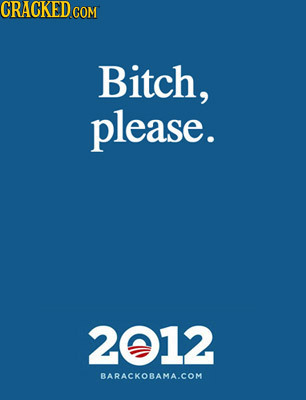 13 Campaign Ads Romney and Obama Wish They Could Run