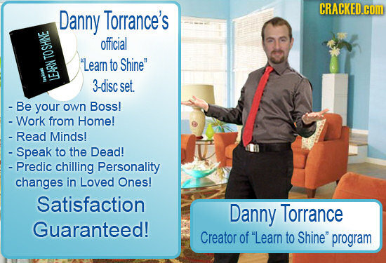 CRACKED.cOM Danny Torrance's official TOSHINE Learn to Shine LEARN 3-disc set. - Be your own Boss! - Work from Home! - Read Minds! - Speak to the De