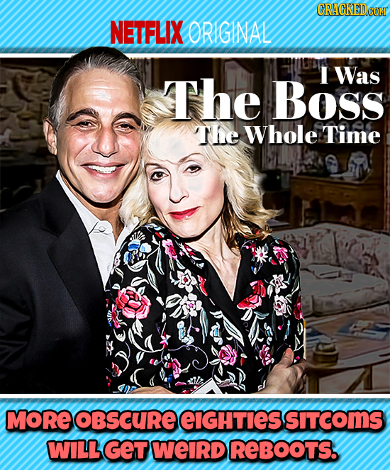 NETFLIX ORIGINAL The I Was Boss The Whole Time MORE oBSCURE eiGhties SITCOmS WILL GET weIrD REBOOTS.