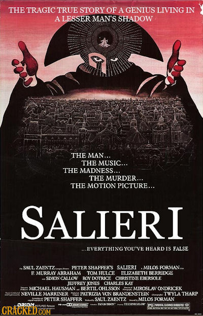 THE TRAGIC TRUE STORY OF A GENIUS LIVING IN A LESSER MAN'S HADOW THE MAN... THE MUSIC... THE MADNESS... THE MURDER... THE MOTION PICTURE... SALIERI EV