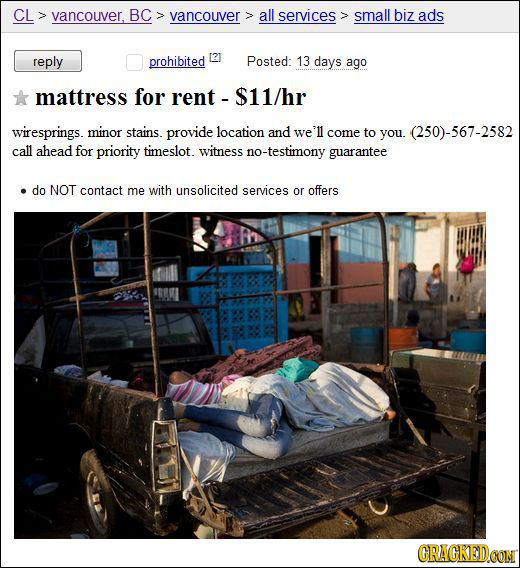 CL vancouver, BC vancouver all services small biz ads reply prohibited [21 Posted: 13 days ago mattress for rent - $11/hr wiresprings. minor stains. p