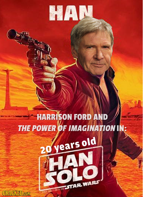 HAN HARRISON FORD AND THE POWER OF IMAGINATIONIN: old 20 years HAN SOLO WARS STAR OL CRACKED COM