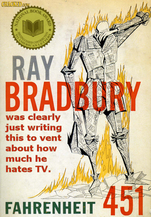 CRACKED.OON ROOKAWART ATIONAL TOTICUISHIEDCO AMERICA O CONTRILLRS RAY FIRE RADBURY was clearly just writing this to vent about how much he hates TV. 4