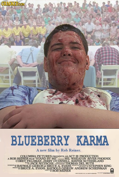 CRACKEDCON BLUEBERRY KARMA A new film by Rob Reiner. COLUMBIA PICTURES PRESENTS ACT III PRODUCTION A ROB REINER FILMSTAND BY ME WIL WHEATON RIVER PH