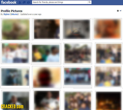 facebook Search for friends, olaces and things Profile Pictures By Bigfoot (Albums) Uodated over a year aco CRACKED.COM