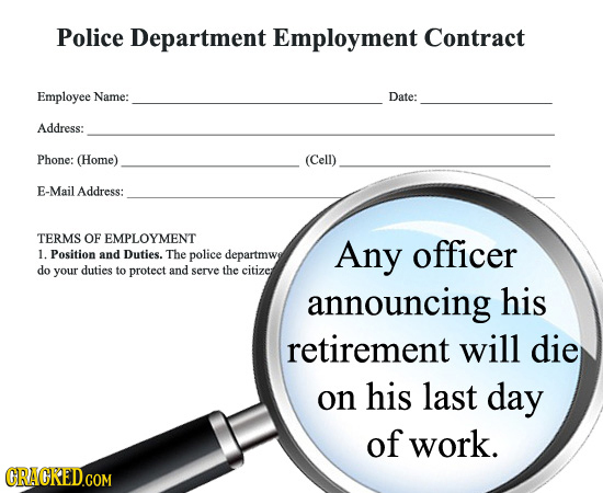 Police Department Employment Contract Employee Name: Date: Address: Phone: (Home) (Cell) E-Mail Address: TERMS OF EMPLOYMENT Any officer 1. Position a