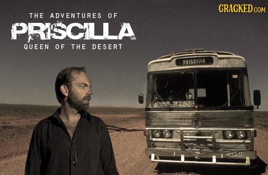CRACKED THE ADVENTURES OF PRISCLLA QUEEN OF THE DESERT PRISCIILA