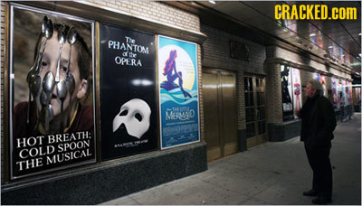 CRACKED. The PHANTOM the OPERA MEMAD HOT BREATH. SPOON COLD MUSICAL THE