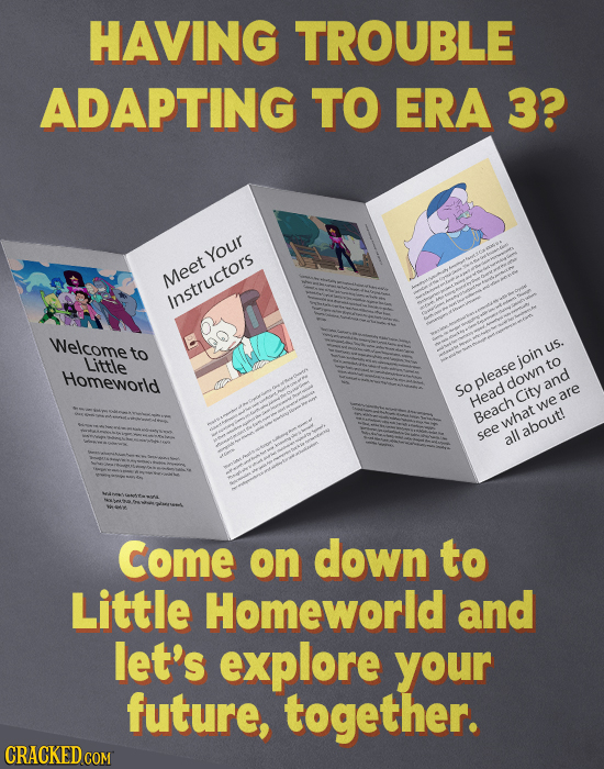 HAVING TROUBLE ADAPTING TO ERA 3? Your Meet Instructors Welcome to uS. Little join to Homeworld Soplease down and Head City are we Beach what see all