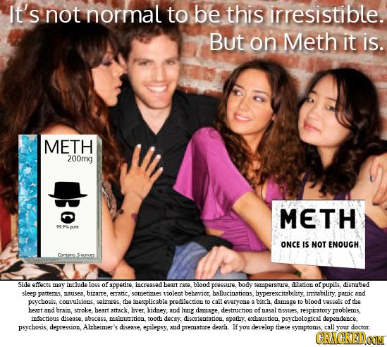 It's not normal to be this irresistible. But on Meth it is. METH 200mg METH 99.9%pure ONCE IS NOT ENOUGH Coresins Sounces Side effects may inchude 1o5