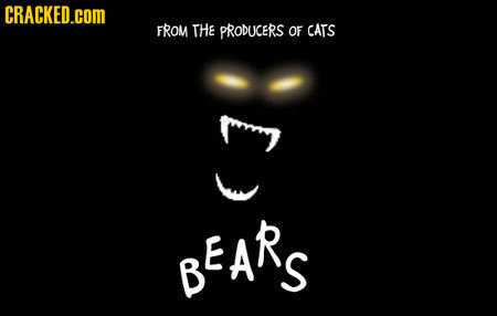 CRACKED.COM FROM THE PRODUCERS OF CATS 7 BEARS S