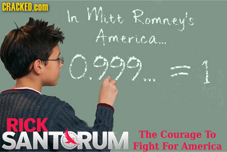 CRACKED.cOM In Mitt Romney's America.... OO99... RICK SANTARUM The Courage To Fight For America