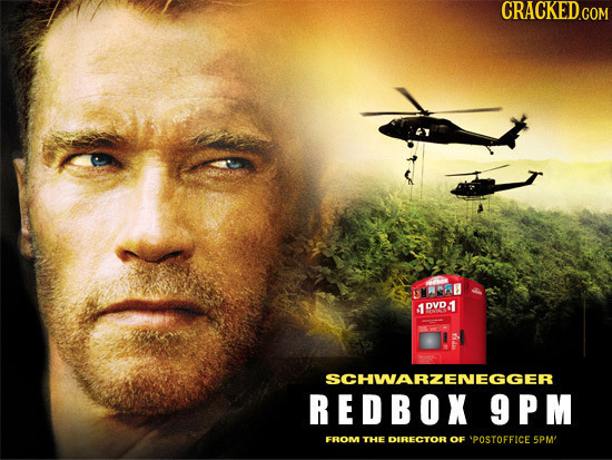 CRACKED.COM RRA s1 DVD 1 MENIAO SCHWARZENEGGER REDBOX 9PM FROM THE DURECTOR OF 'POSTOFFICE 5PM