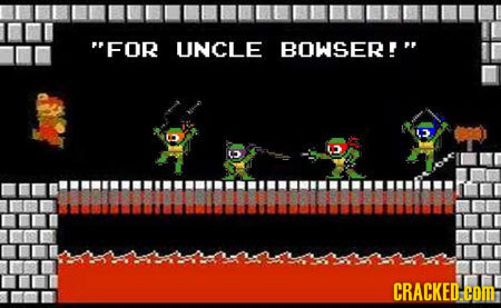 FOR UNCLE BOWSER! CRACKED.COM
