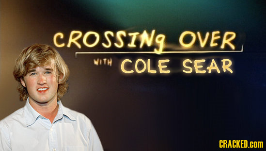 CROSSING OVER WITH COLE SEAR CRACKED.cOM