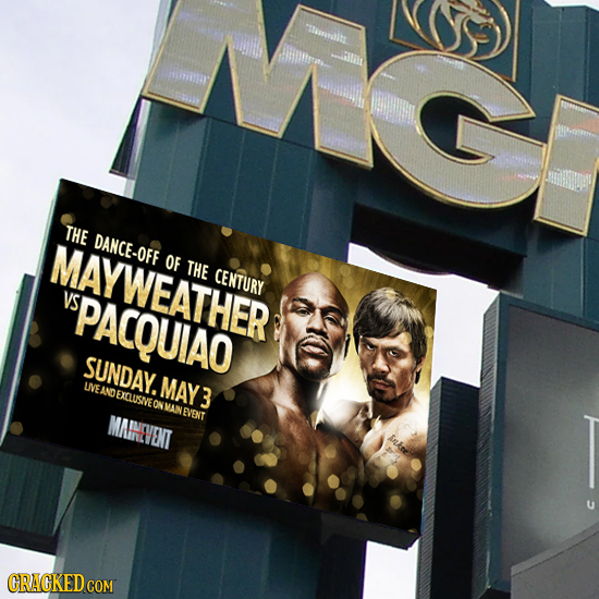 asntitt THE DANCE-OFF MAYWEATHER OF THE CENTURY VS VSPACQUIAO SUNDAY. LIVEANDEXCLUSIVEONMAINE MAY3 N EVENT MAINCENT