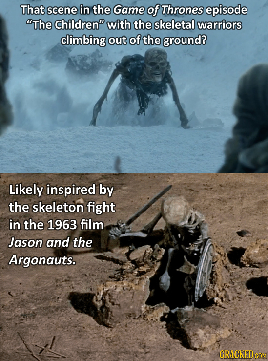 That scene in the Game of Thrones episode The Children with the skeletal warriors climbing out of the ground? Likely inspired by the skeleton fight