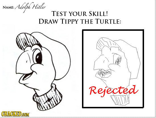 Alolh Hitler NAME: TEST YOUR SKILL! DRAW TIPPY THE TURTLE: Rejected CRACKED.OON