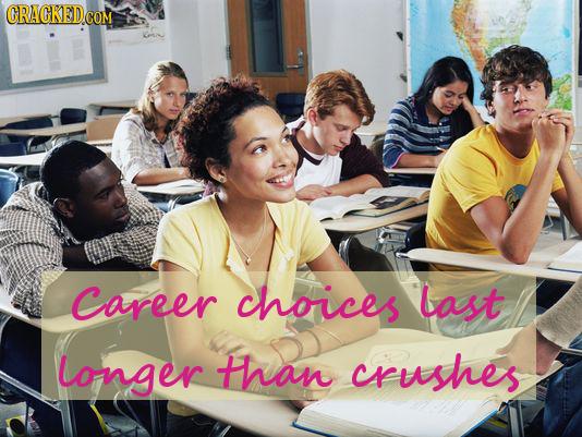CRACKEDCON COM Career choices last longer than crushes