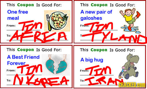 This Coupon Is Good For: This Coupon Is Good For: One free A new pair of meal galoshes Ton From: Fro TIN AFREA TYLANE To: r. This Coupon Is Good For: