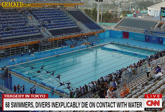 CRACKED.C COM TRAGEDY IN TOKYO LIVE 68 SWIMMERS, DIVERS INEXPLICABLY DIE ON CONTACT WITH WATER CNN o AM AEST