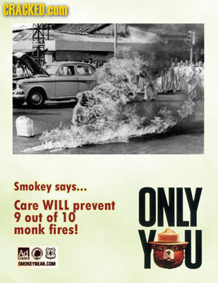 CRACKED.COI Smokey says... ONLY Care WILL prevent 9 out of 10 monk fires! YOU SMOMEY Ad SMOKEYSARICOM