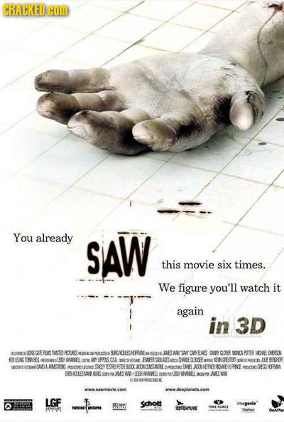 CRACKED. HOM You already SAW this movie six times. We figure you'll watch it again in 3D a2 IDS GAE aVs Thoet PRES JMES o RCSE ROALSSMFMANS MAN SOANUC