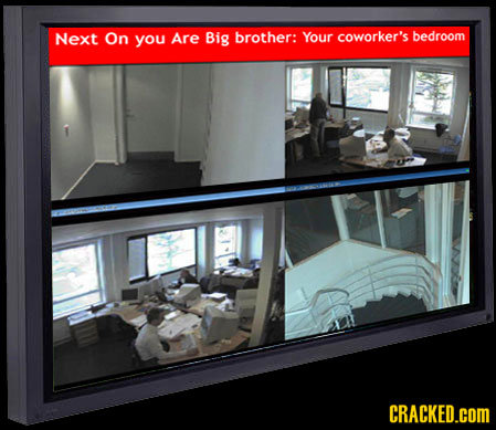 Next On you Are Big brother: Your coworker's bedroom CRACKED.COM