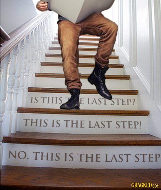 IS THIS E LAST STEP? THIS IS THE LAST STEP! NO, THIS IS THE LAST STEP CRACKED COM