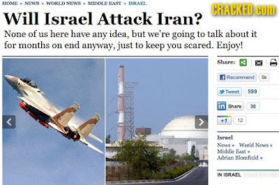 HOMe NEW WORLD N1NS MIDDLE RAST ESBLAEL. CRACKED COM Will Israel Attack Iran? None of us here have any idea, but we're going to talk about it for mont