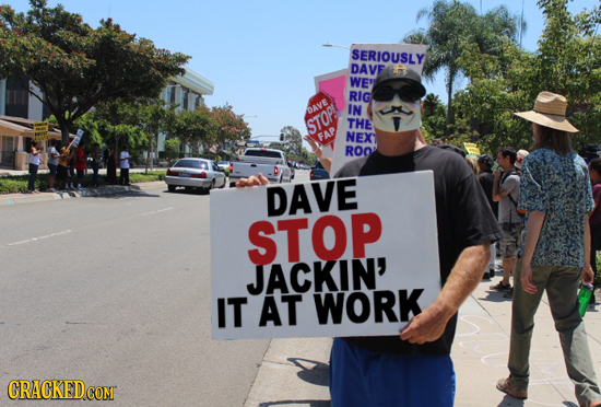 SERIOUSLY DAVF WE' RIG IN DAVE STOP THE FAP NEX ROO DAVE STOP JACKIN' IT AT WORK