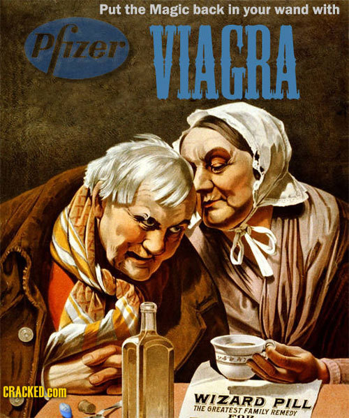 Put the Magic back in your wand with Pfizer VIAGRA CRACKED com WIZARD PILL THE 6REATEST FAMILY REMEDY
