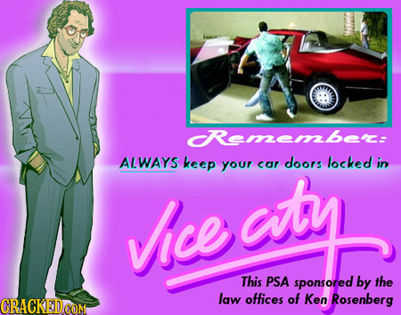 Rememberc: ALWAYS keep your aty doors locked car in ice auty This PSA sponsored by the law offices of Ken Rosenberg