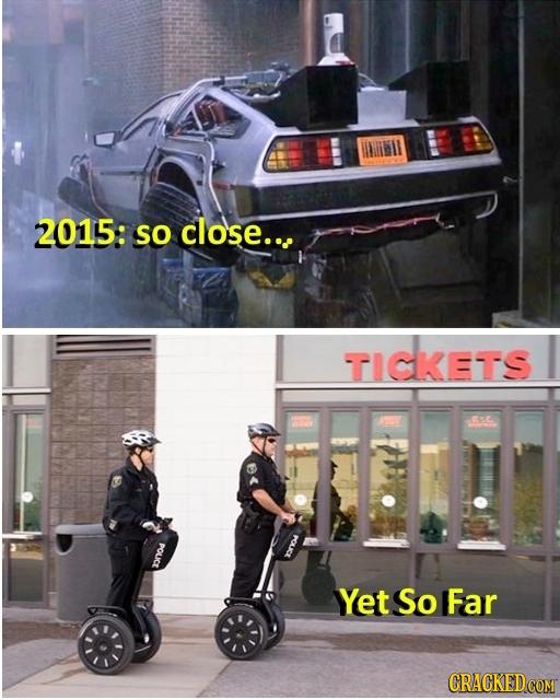 2015: SO close... TICKETS POLICE Yet So Far