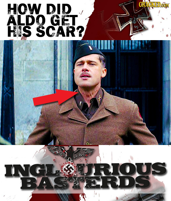 HOW DID CRACKEDCON ALDO GET HIS SCAR? INGL UIRIOUS F BASTERDS