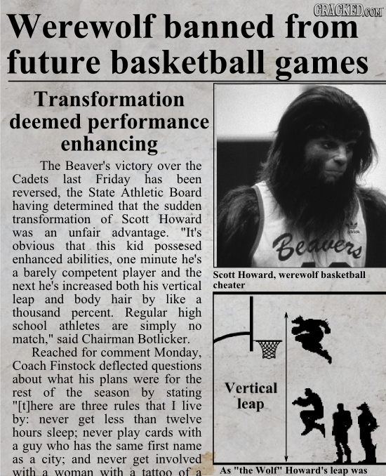 CRACKEDCOR Werewolf banned from future basketball games Transformation deemed performance enhancing The Beaver's victory over the Cadets lAST Friday h