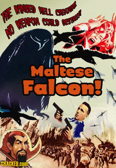 WINGED HELL CREATUR THE WEAPON Could 0ESTR0O NO The Maltese Falcon! CRACKED.COM