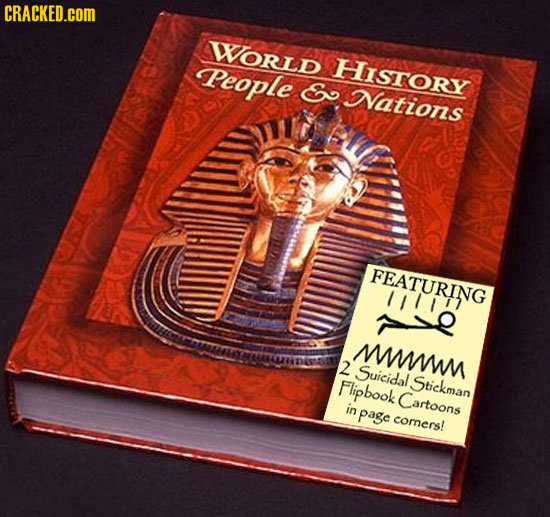 CRACKED.COM WORLD People HISTORY & Nations FEATURING 11117 MMM 2 Suicidal Flipbook Stickman Cartoons in page comers!