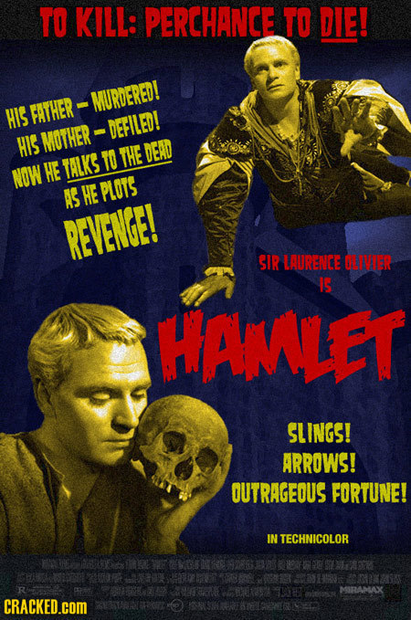 TO KILL: PERCHANCE TO DIE! MURDERED! HIS FATHER DEFILED! HIS MOTHER THE DEAD TALKS TO NOW HE AS HE PLOTS REVENGE! SIR LODRENCE LHIER 5 HAMLET SLINGS!