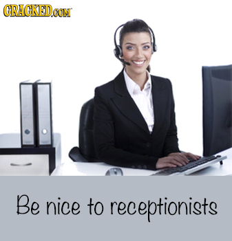 GRAGKEDA CONT Be nice to receptionists