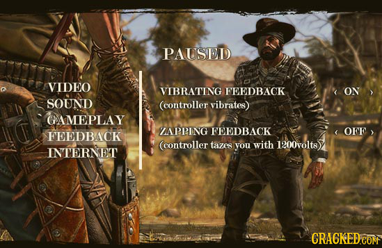 PAUSED VIDEO VIBRATING FEEDBACK ON SOUND (controller vibrates) GAMEPLAY LAPPING FEEDBACK OEE FEEDBACK Ccontroller tazes you with 1200volts) INTERNET