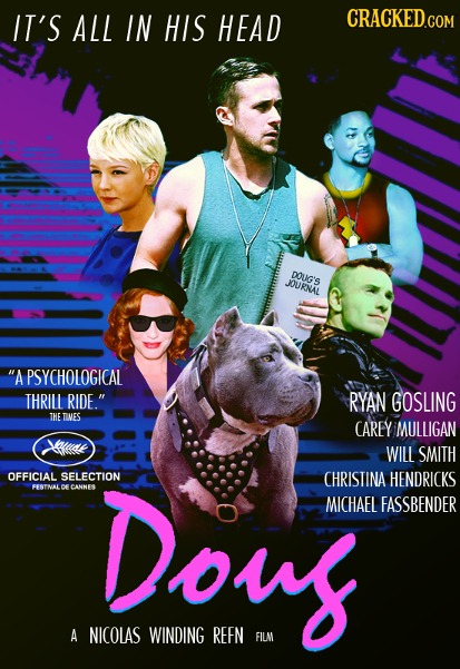 IT'S ALL IN HIS HEAD DOUG'S JOURNAL A PSYCHOLOGICAL THRILL RIDE. RYAN GOSLING THE TINES CAREY MULLIGAN WILL SMITH OFFICIAL SELECTION FESTNAL Dous CH