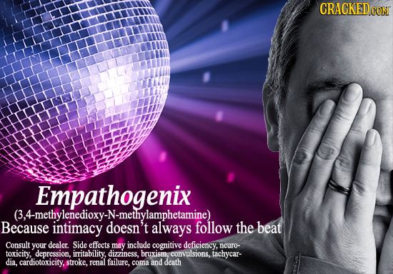 CRAGKEDCON Empathogenix (3, Because intimacy doesn't always follow the beat Consult your dealer. Side effects may include cognitive deficiency, neuro-