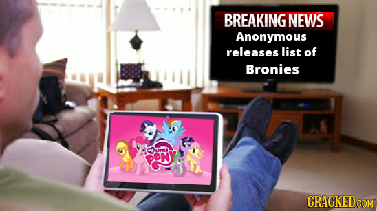 BREAKING NEWS Anonymous releases list of Bronies rmn DON CRACKED COM