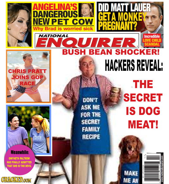 ANGELINA'S DID MATT LAUER DANGEROUS GETA MONKE NEW PET COW PREGNANT? Why Brad is worried sick NATIONAL ENQUIRER. Incredible LOVE CHILD SCANDAL BUSH BE