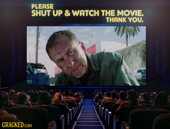 PLEASE SHUT UP & WATCH THE MOVIE. THANK YOU.
