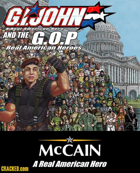GIOHNE R47aal AMerican Hiro AND THE G.O.P Real american Heroes 3 MCCAIN A Real AmericanHero CRACKED.COM