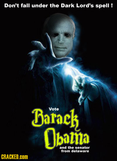 Don't fall under the Dark Lord's spell ! Barack Vote Obama and the senator from delaware CRACKED.cOM
